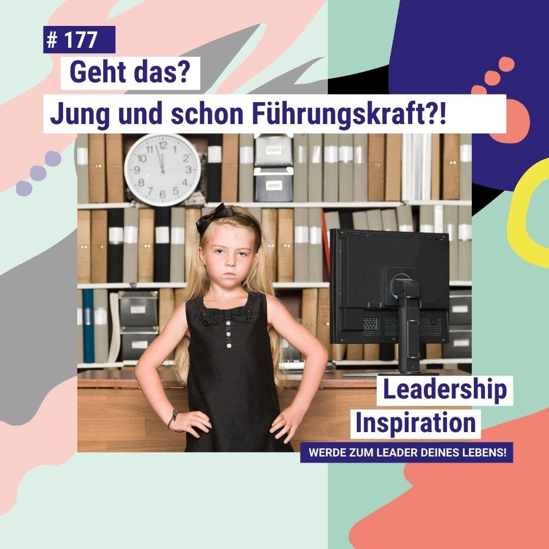 Leadership Inspiration Podcast #177 Junge Führungskraft